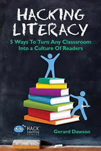 <h5>Hacking Literacy</h5><p>5 Ways to Turn Any Classroom Into a Culture of Readers</p>