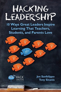 <h5>Hacking Leadership</h5><p>10 Ways Great Leaders Inspire Learning  that Teachers, Students, and Parents Love</p>