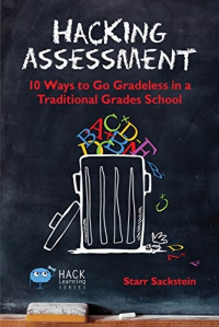 <h5>Hacking Assessment</h5><p>10 Ways to Go Gradeless in a Traditional Grades School</p>