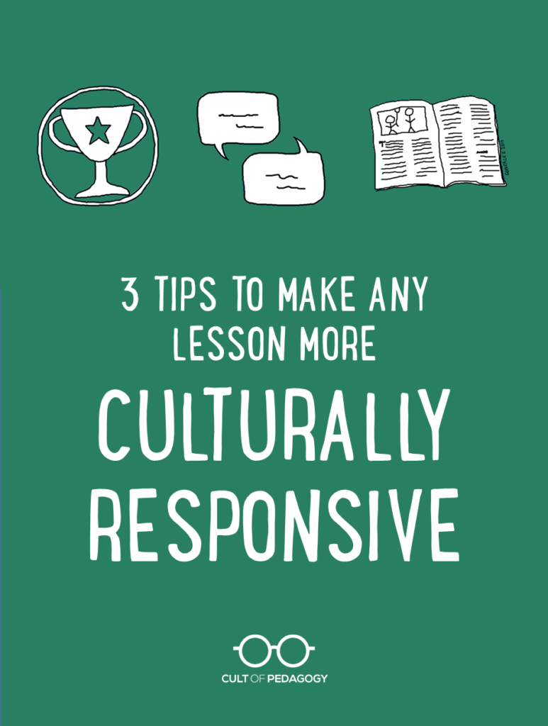 3 Tips to Make Any Lesson More Culturally Responsive | Cult