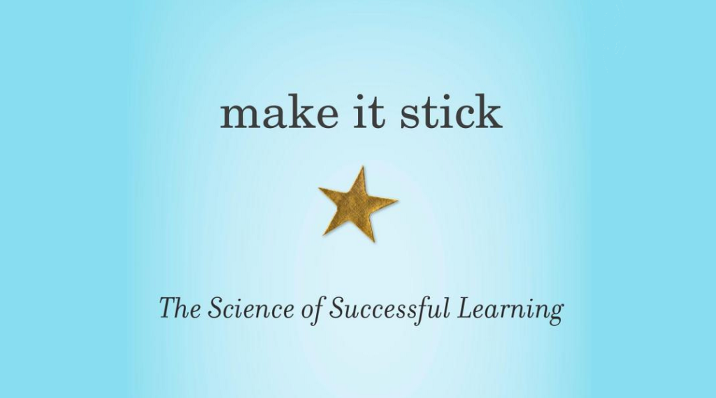 Make It Stick: The Science of Successful Learning | Cult of Pedagogy