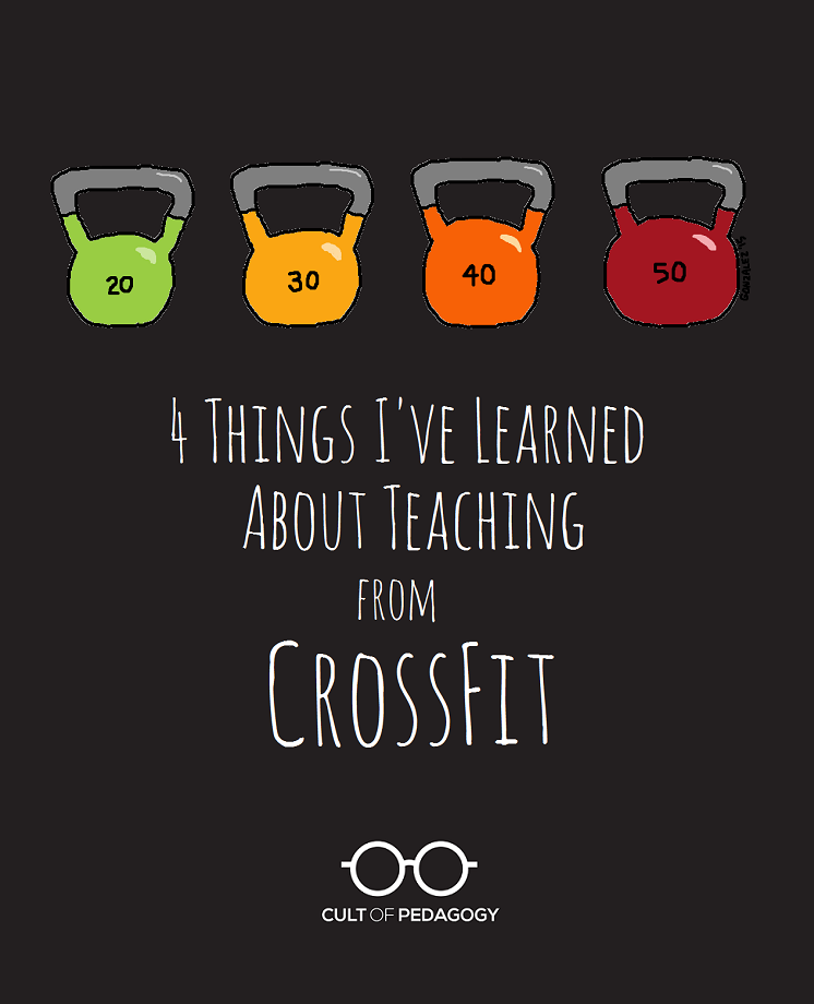 Things i ve learned about teaching from crossfit cult of pedagogy