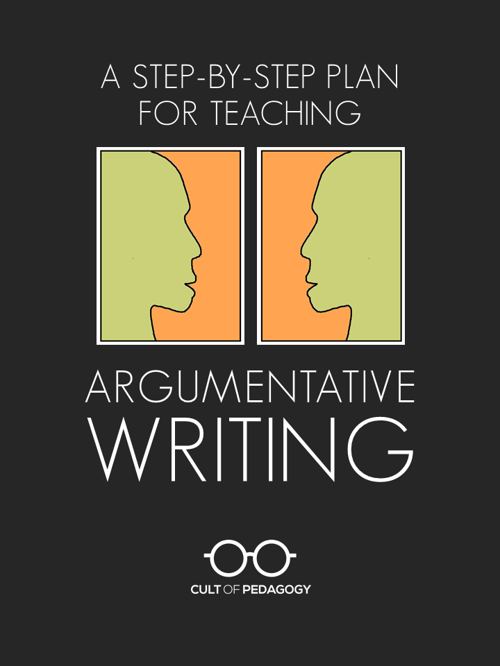 A Stepbystep Plan For Teaching Argumentative Writing  Cult Of  Argwripin