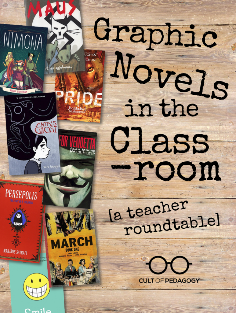 Graphic Novels In The Classroom A Teacher Roundtable Cult Of Pedagogy