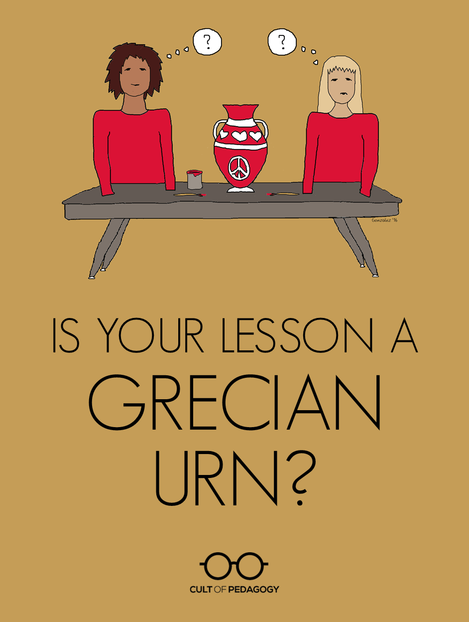 is your lesson a grecian urn cult of pedagogy grecian urn pin