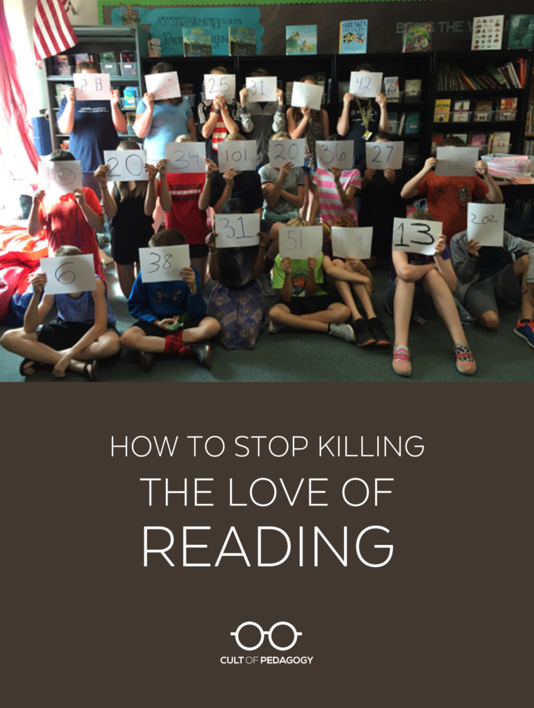 How to Stop Killing the Love of Reading | Cult of Pedagogy