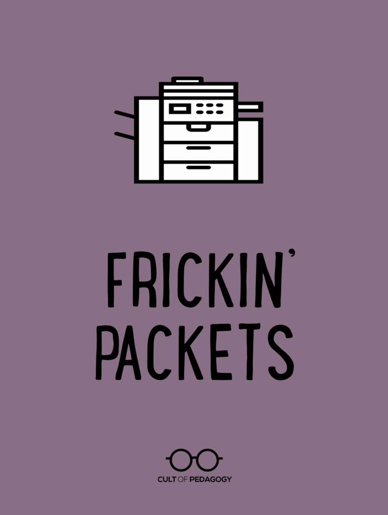 Frickin' Packets | Cult of Pedagogy