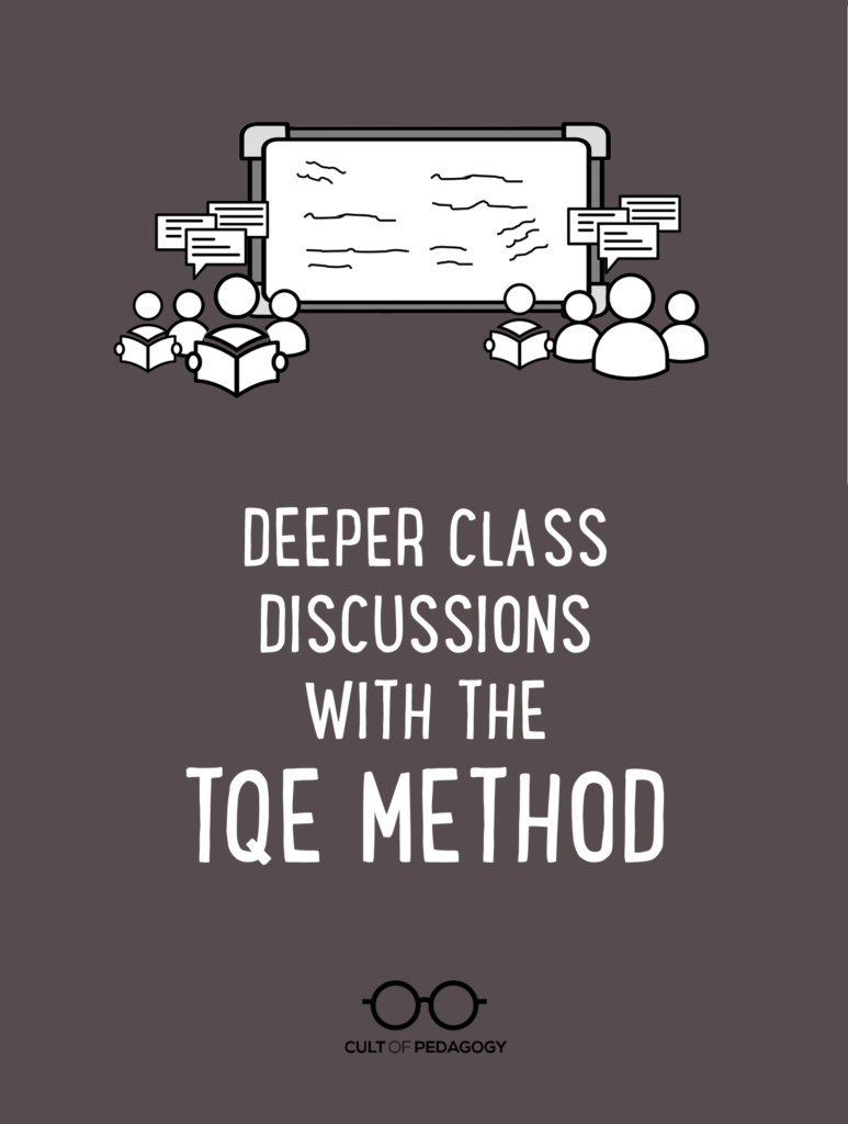 Deeper Class Discussions with the TQE Method | Cult of Pedagogy