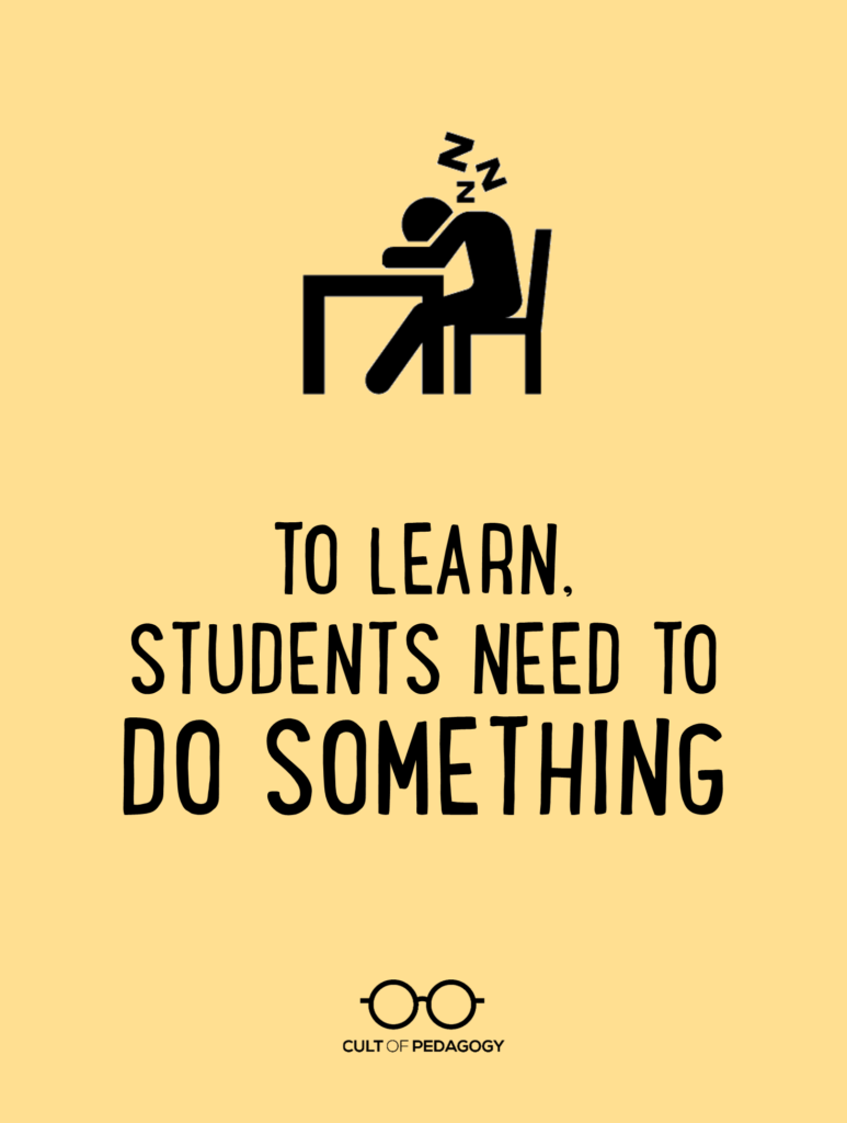 To Learn, Students Need to DO Something | Cult of Pedagogy
