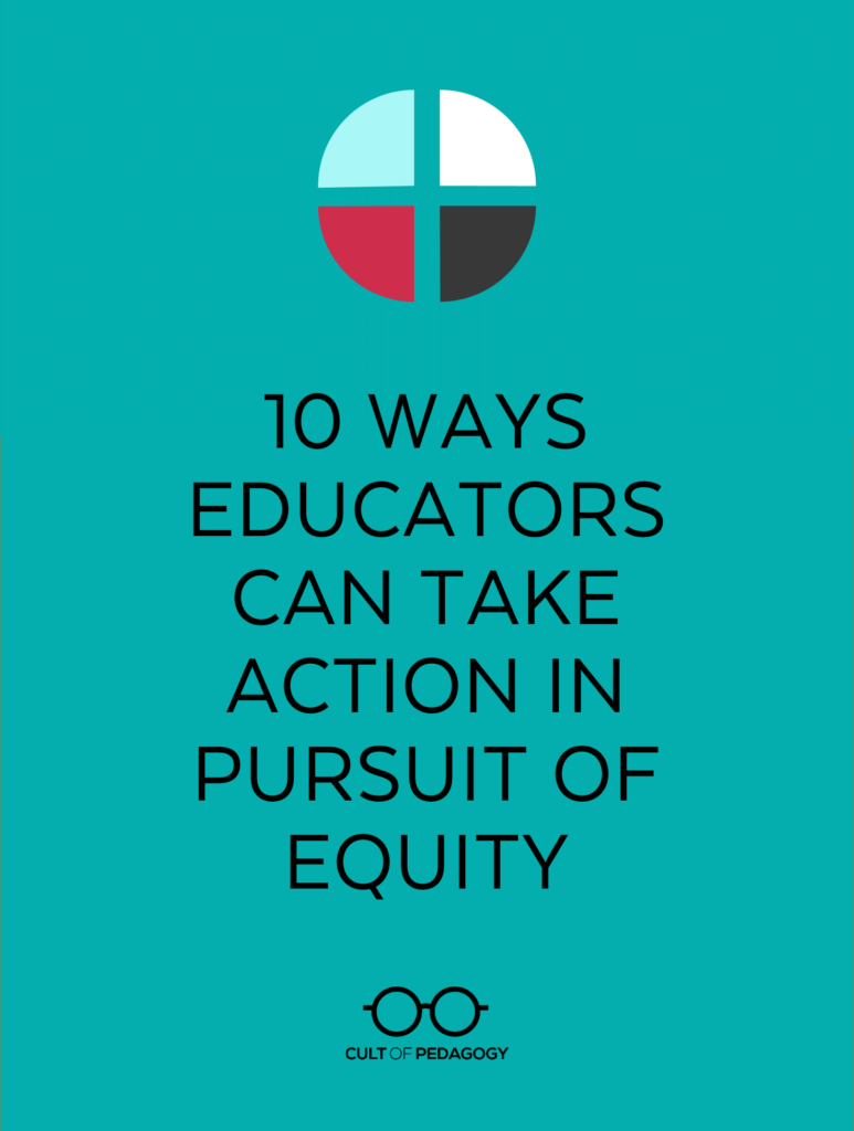 Empathy In Action How Teachers Prepare >> 10 Ways Educators Can Take Action In Pursuit Of Equity Cult Of