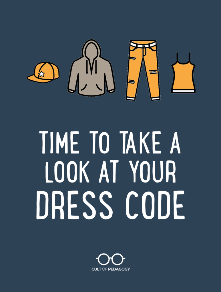 Time to Take a Look at Your Dress Code | Cult of Pedagogy