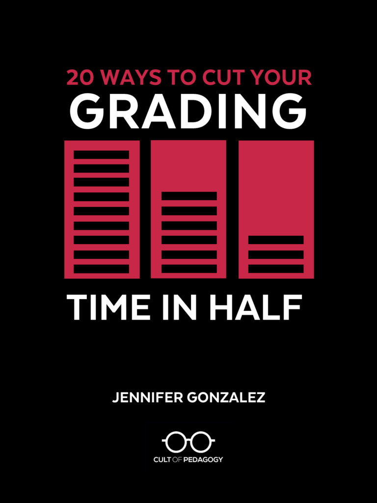 Cover of E-Book: 20 Ways to Cut Your Grading Time in Half, by Jennifer Gonzalez