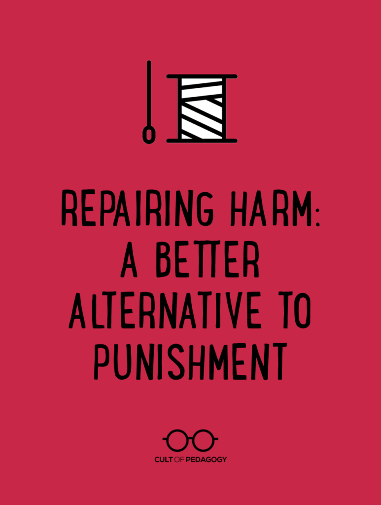 Repairing Harm A Better Alternative To Punishment Cult Of Pedagogy